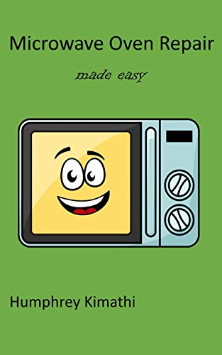 Microwave oven repair made easy