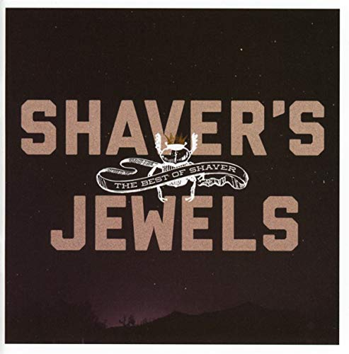 Shavers Jewels-the Best of Shaver