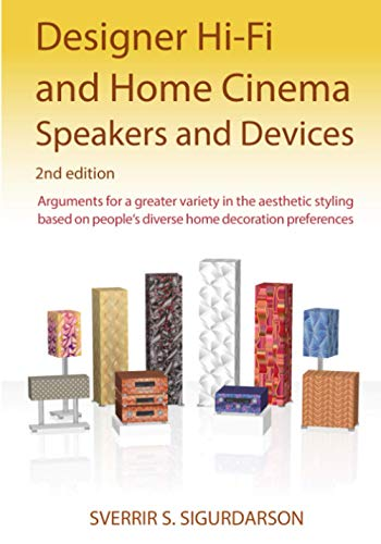 Designer Hi-Fi and Home Cinema Speakers and Devices: Arguments for greater variety in the aesthetic...