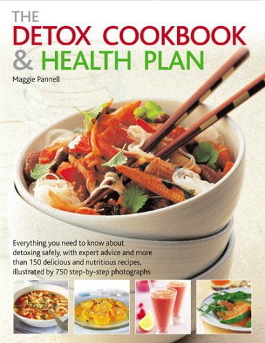 The Detox Cookbook & Health Plan: Everything You Need to Know About Detoxing Safely, With Expert...