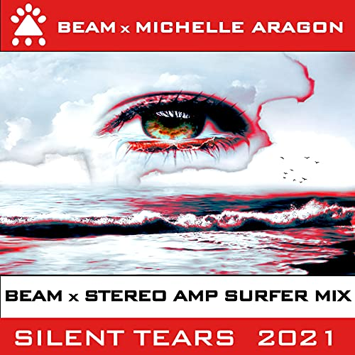 Silent Tears 2021 (Beam X Stereo Amp Surfer Video Mix)