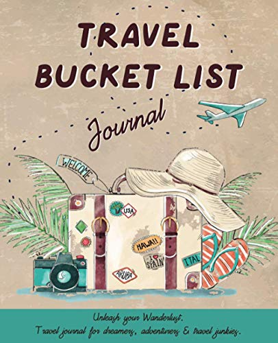 Travel Bucket List Journal: Unleash your wanderlust with this travel log book. Dream, plan, list and...