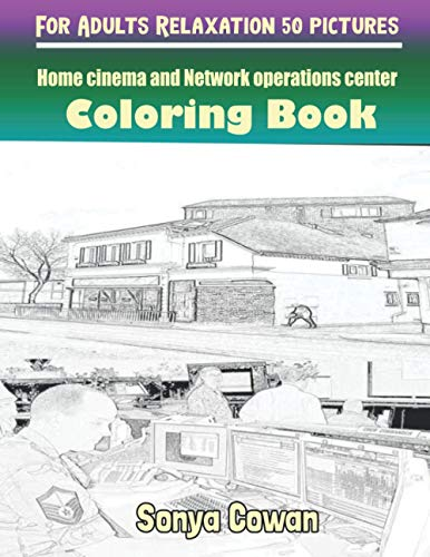 Home cinema and Network operations center Coloring Books For Adults Relaxation 50 pictures: Home...