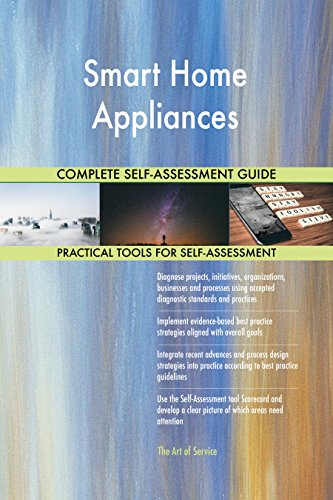 Smart Home Appliances All-Inclusive Self-Assessment - More than 670 Success Criteria, Instant Visual...